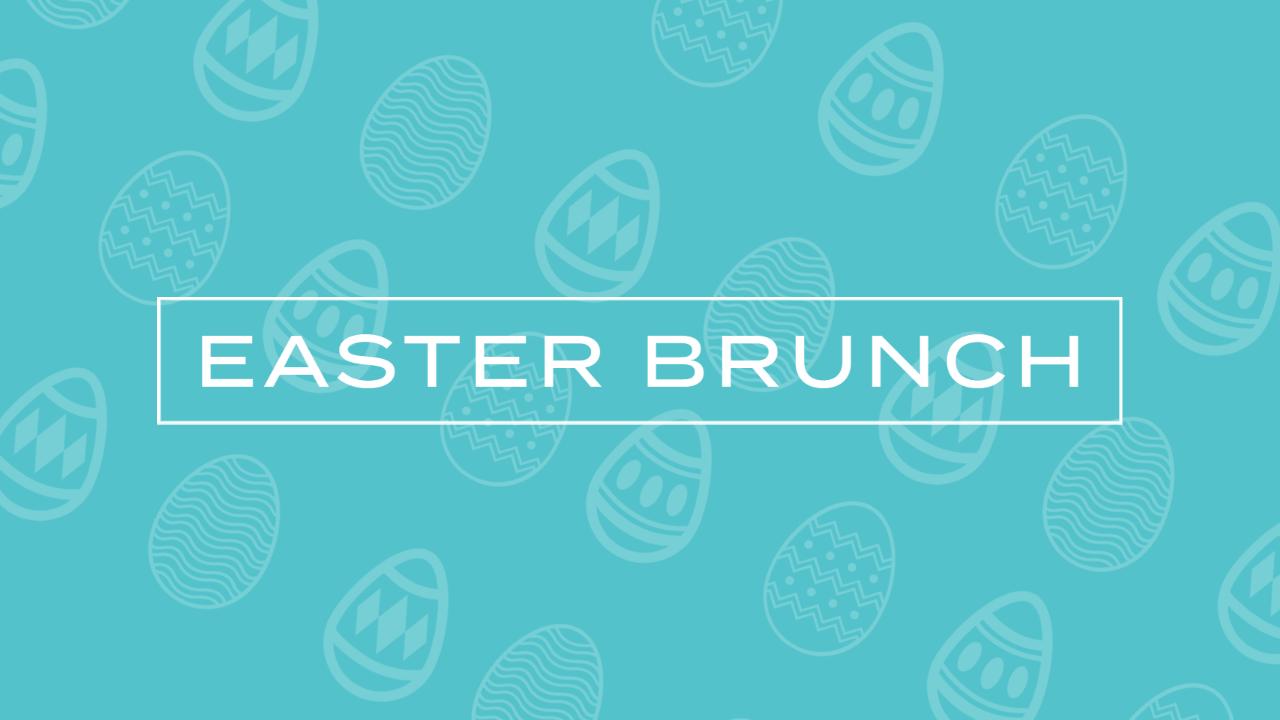 Easter Brunch 2021