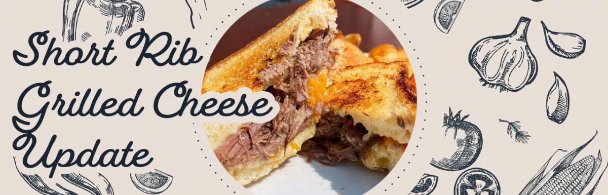 Short Rib Grilled Cheese Update